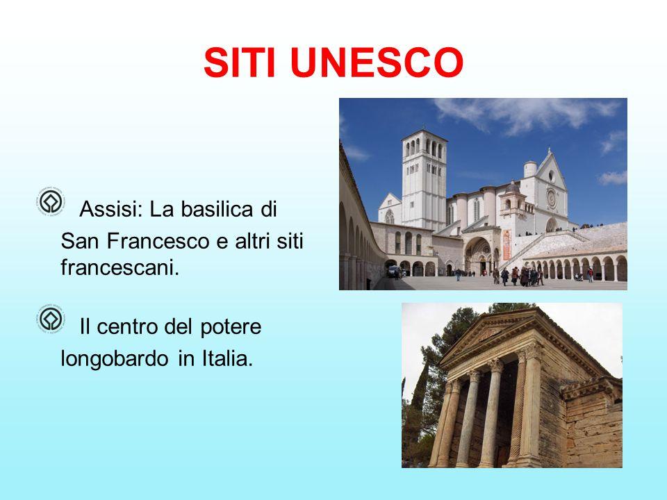 SITI UNESCO Assisi: La basilica di San Francesco e altri siti francescani. Il centro del potere longobardo in Italia.
