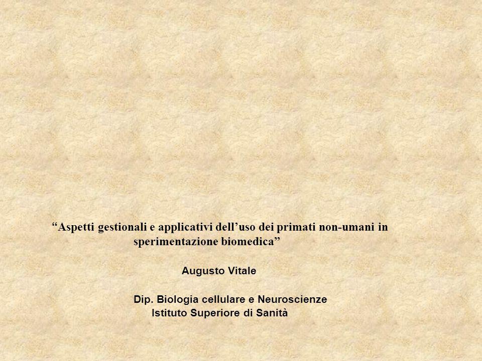 Aspetti gestionali e applicativi dell'uso dei primati non-umani in sperimentazione biomedica Augusto Vitale Dip.