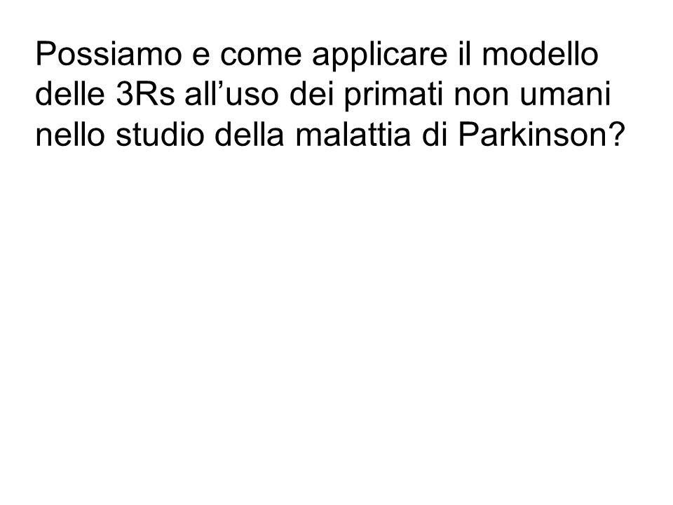 Possiamo e come applicare il modello delle 3Rs all'uso dei primati non umani nello studio della malattia di Parkinson?
