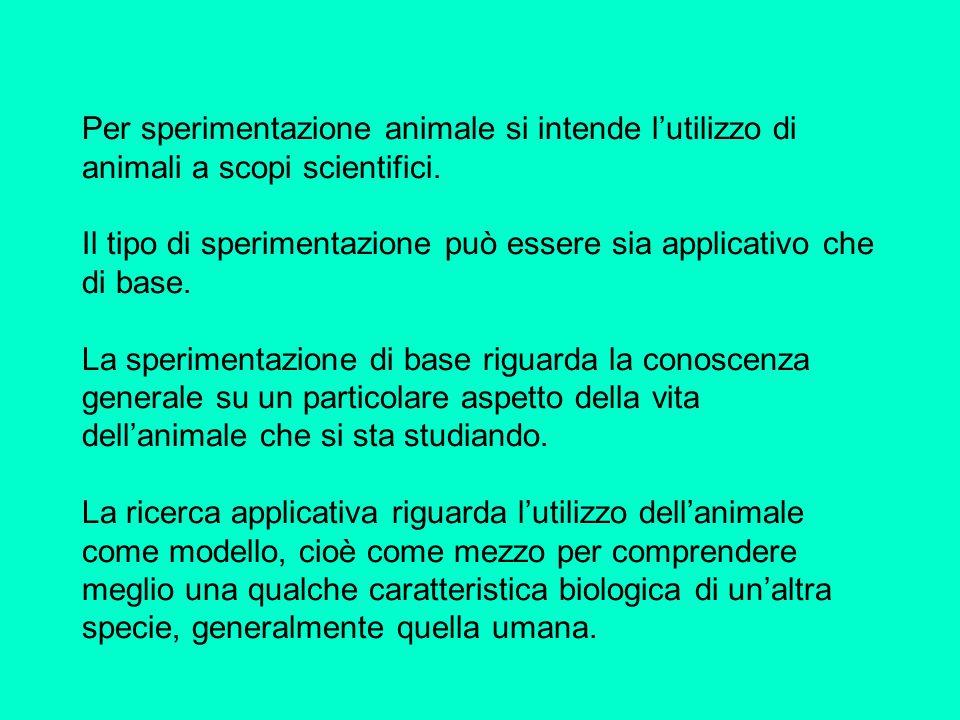 Per sperimentazione animale si intende l'utilizzo di animali a scopi scientifici.