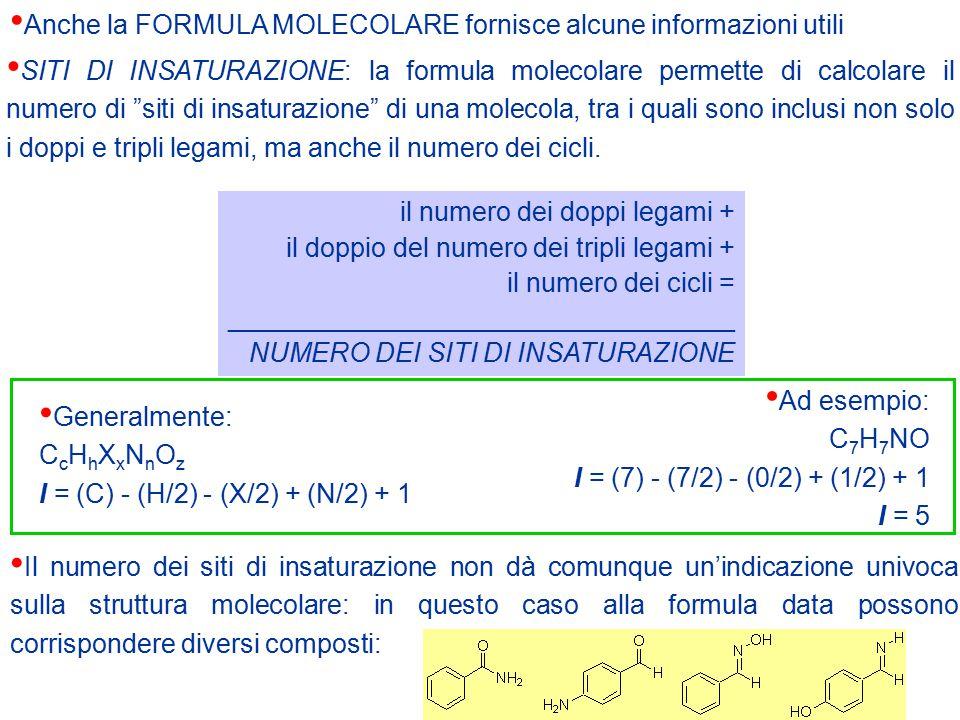 """SITI DI INSATURAZIONE: la formula molecolare permette di calcolare il numero di """"siti di insaturazione"""" di una molecola, tra i quali sono inclusi non"""