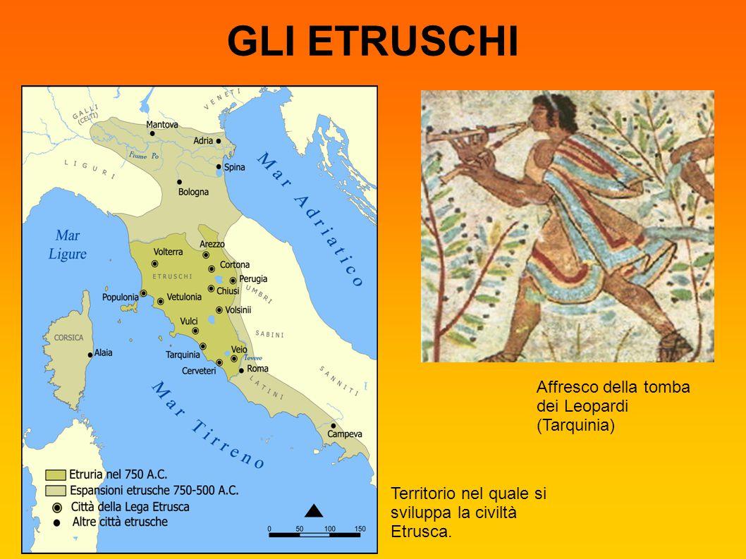 GLI ETRUSCHI Territorio nel quale si sviluppa la civiltà Etrusca. Affresco della tomba dei Leopardi (Tarquinia)
