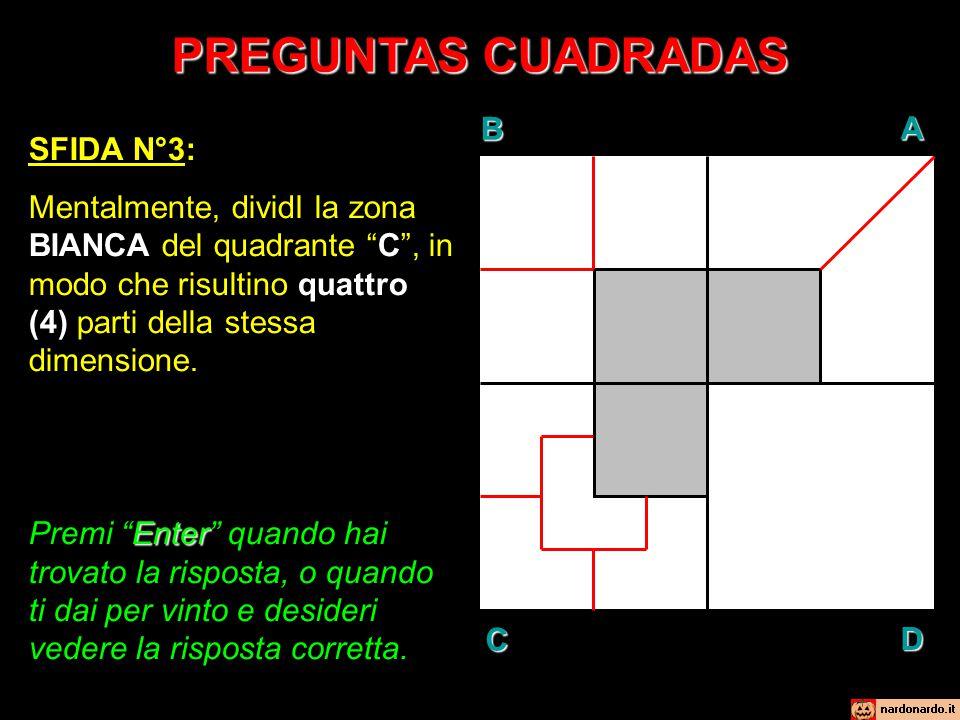 """PREGUNTAS CUADRADAS SFIDA N°3: Mentalmente, dividI la zona BIANCA del quadrante """"C"""", in modo che risultino quattro (4) parti della stessa dimensione."""