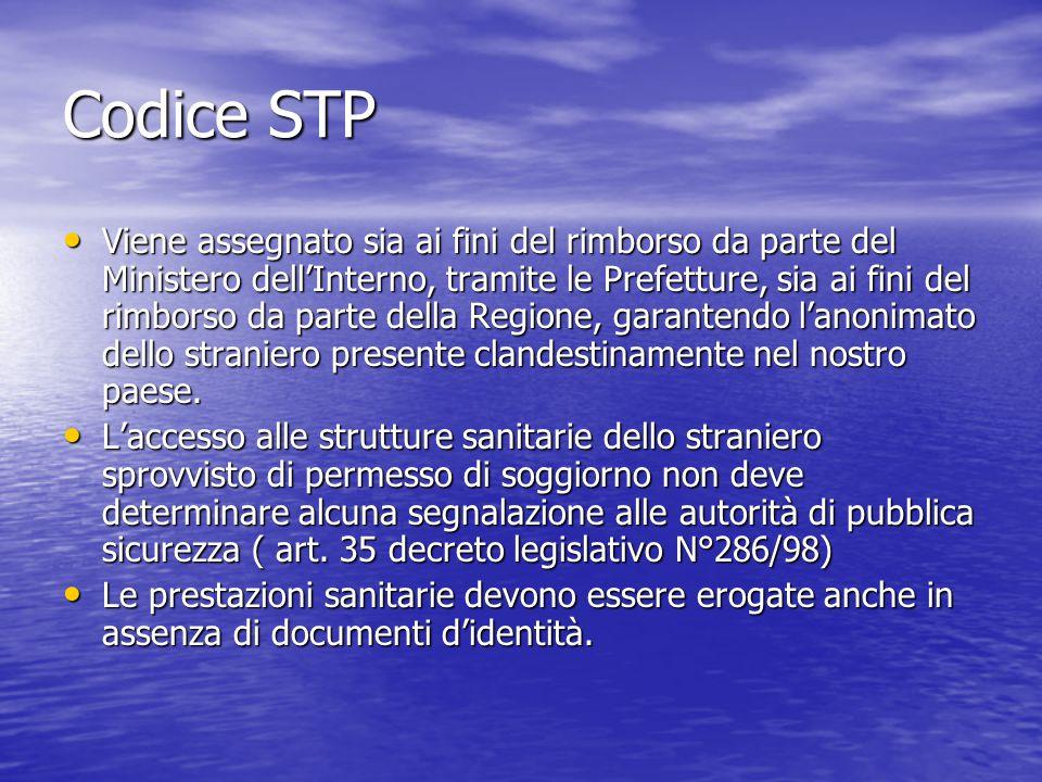 Codice STP Viene assegnato sia ai fini del rimborso da parte del Ministero dell'Interno, tramite le Prefetture, sia ai fini del rimborso da parte della Regione, garantendo l'anonimato dello straniero presente clandestinamente nel nostro paese.