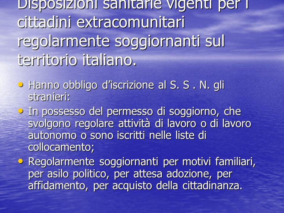 Disposizioni sanitarie vigenti per i cittadini extracomunitari regolarmente soggiornanti sul territorio italiano.