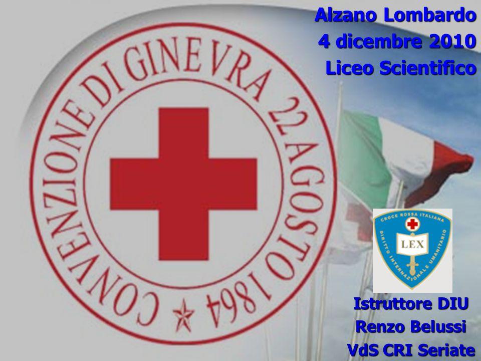 Alzano Lombardo 4 dicembre 2010 Liceo Scientifico Istruttore DIU Renzo Belussi VdS CRI Seriate