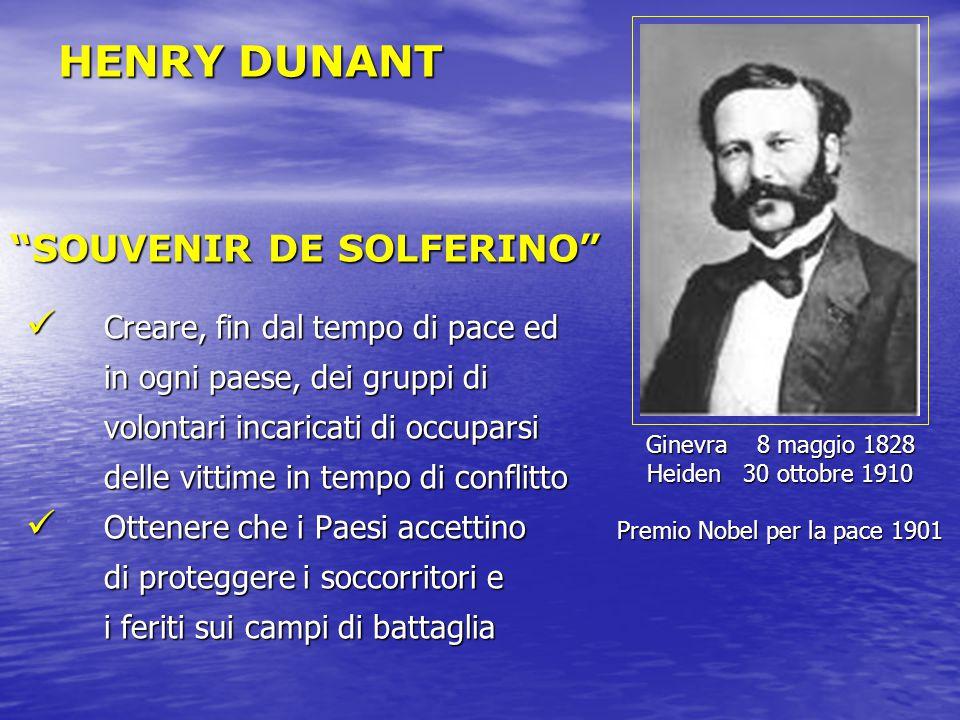 """HENRY DUNANT Ginevra 8 maggio 1828 Heiden 30 ottobre 1910 Premio Nobel per la pace 1901 """"SOUVENIR DE SOLFERINO"""" Creare, fin dal tempo di pace ed Crear"""