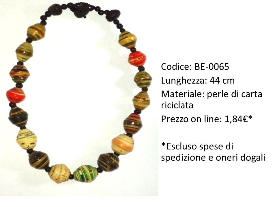Codice: BE-0065 Lunghezza: 44 cm Materiale: perle di carta riciclata Prezzo on line: 1,84€* *Escluso spese di spedizione e oneri dogali