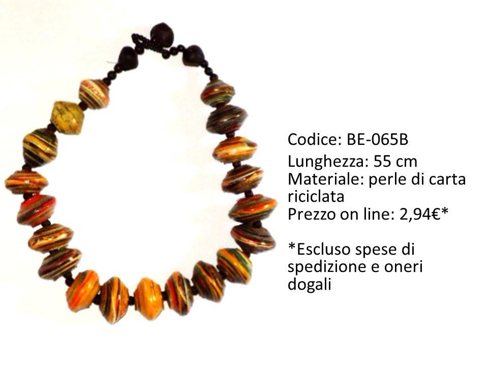 Codice: BE-065B Lunghezza: 55 cm Materiale: perle di carta riciclata Prezzo on line: 2,94€* *Escluso spese di spedizione e oneri dogali