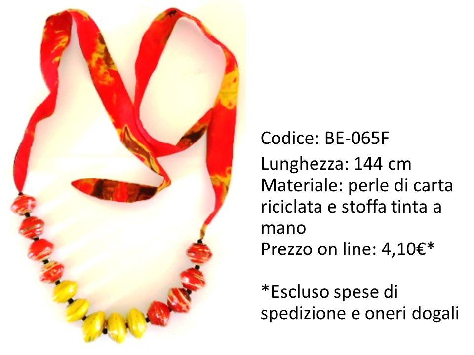 Codice: BE-065F Lunghezza: 144 cm Materiale: perle di carta riciclata e stoffa tinta a mano Prezzo on line: 4,10€* *Escluso spese di spedizione e oneri dogali