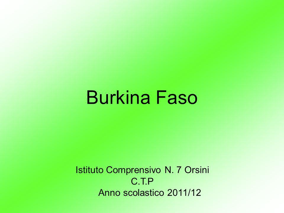 Burkina Faso Istituto Comprensivo N. 7 Orsini C.T.P Anno scolastico 2011/12