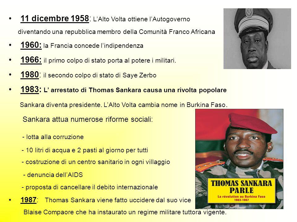 11 dicembre 1958: L'Alto Volta ottiene l'Autogoverno diventando una repubblica membro della Comunità Franco Africana 1960: la Francia concede l'indipe