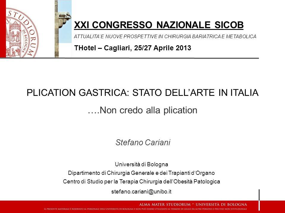 XXI CONGRESSO NAZIONALE SICOB ATTUALITA' E NUOVE PROSPETTIVE IN CHIRURGIA BARIATRICA E METABOLICA THotel – Cagliari, 25/27 Aprile 2013 Università di B