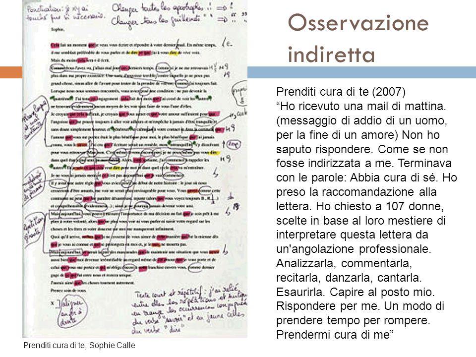 """Osservazione indiretta Prenditi cura di te (2007) """"Ho ricevuto una mail di mattina. (messaggio di addio di un uomo, per la fine di un amore) Non ho sa"""