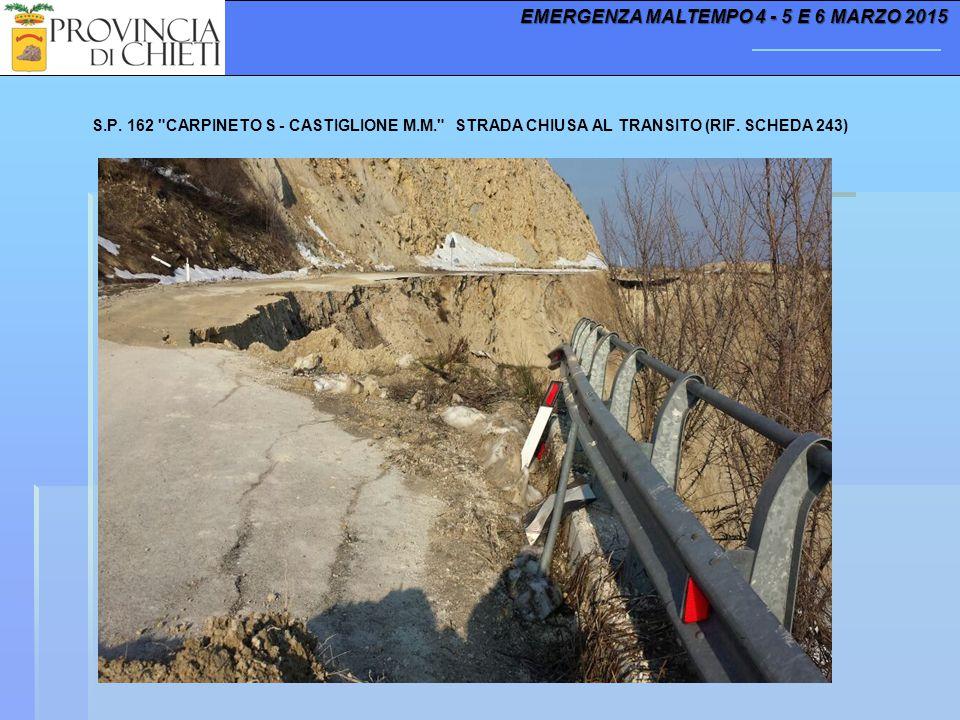 S.P. 162 CARPINETO S - CASTIGLIONE M.M. STRADA CHIUSA AL TRANSITO (RIF.