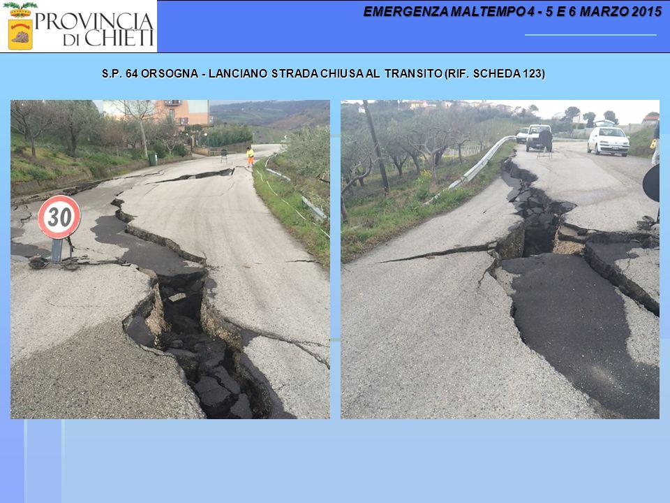 S.P. 64 ORSOGNA - LANCIANO STRADA CHIUSA AL TRANSITO (RIF. SCHEDA 123) EMERGENZA MALTEMPO 4 - 5 E 6 MARZO 2015