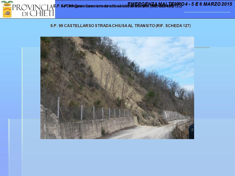 S.P. 99 CASTELLARSO STRADA CHIUSA AL TRANSITO (RIF. SCHEDA 127) EMERGENZA MALTEMPO 4 - 5 E 6 MARZO 2015 S.P. 64 Orsogna - Lanciano strada chiusa al tr