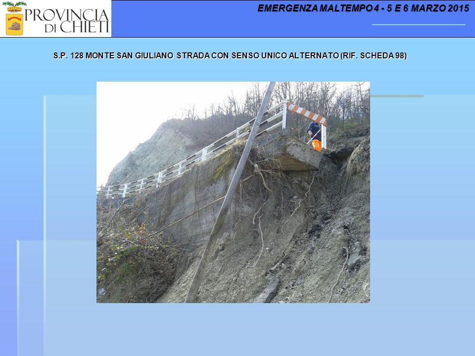 S.P. 128 MONTE SAN GIULIANO STRADA CON SENSO UNICO ALTERNATO (RIF. SCHEDA 98) EMERGENZA MALTEMPO 4 - 5 E 6 MARZO 2015