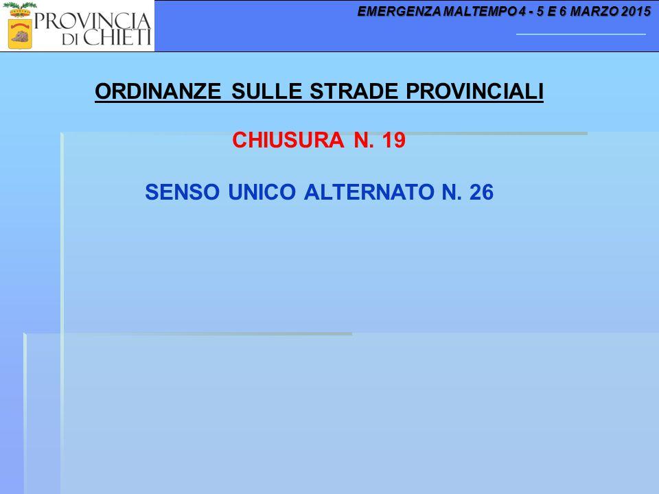 EMERGENZA MALTEMPO 4 - 5 E 6 MARZO 2015 ORDINANZE SULLE STRADE PROVINCIALI CHIUSURA N. 19 SENSO UNICO ALTERNATO N. 26