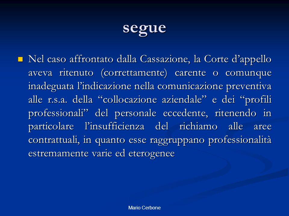 segue Nel caso affrontato dalla Cassazione, la Corte d'appello aveva ritenuto (correttamente) carente o comunque inadeguata l'indicazione nella comuni