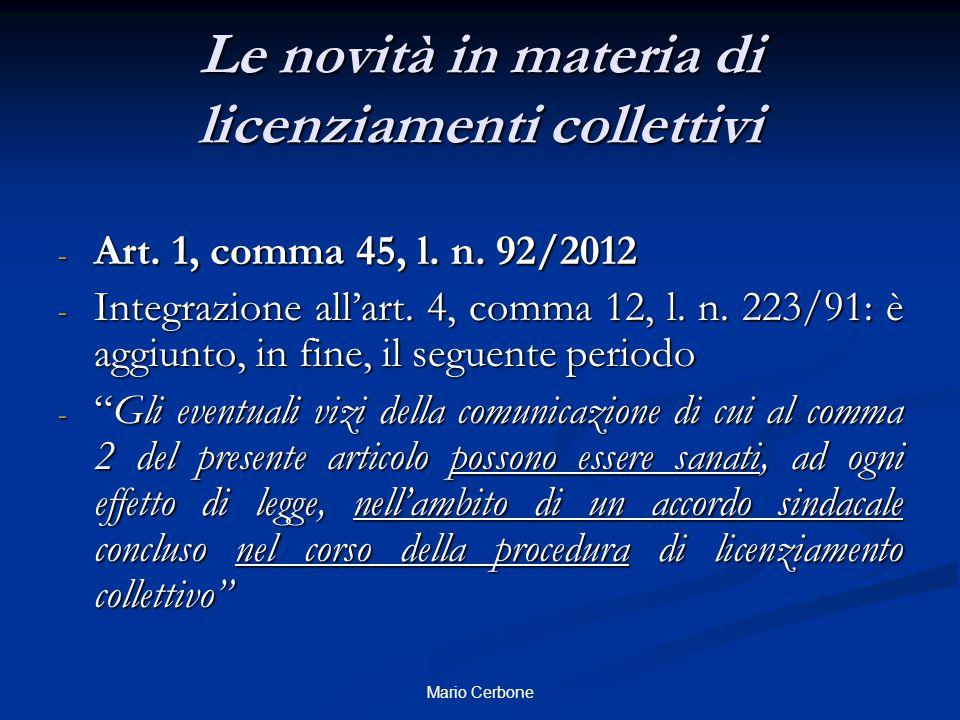 Le novità in materia di licenziamenti collettivi - Art. 1, comma 45, l. n. 92/2012 - Integrazione all'art. 4, comma 12, l. n. 223/91: è aggiunto, in f