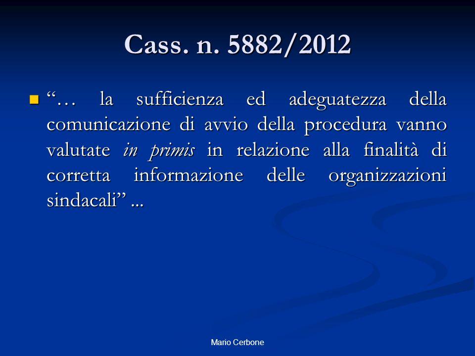 """Cass. n. 5882/2012 """"… la sufficienza ed adeguatezza della comunicazione di avvio della procedura vanno valutate in primis in relazione alla finalità d"""