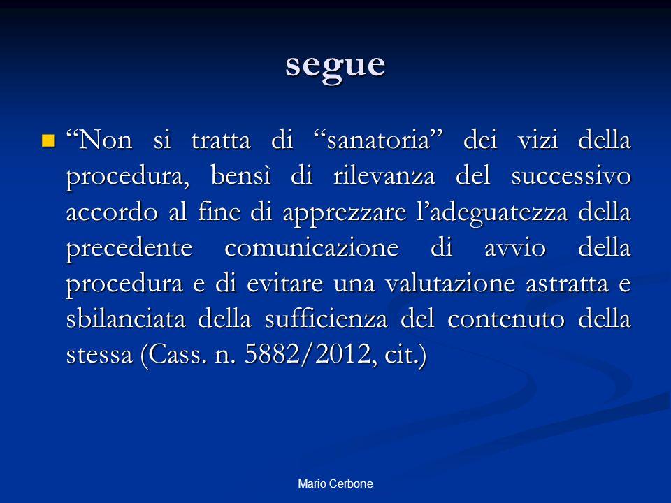 """segue """"Non si tratta di """"sanatoria"""" dei vizi della procedura, bensì di rilevanza del successivo accordo al fine di apprezzare l'adeguatezza della prec"""