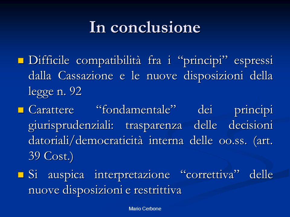 """In conclusione Difficile compatibilità fra i """"principi"""" espressi dalla Cassazione e le nuove disposizioni della legge n. 92 Difficile compatibilità fr"""