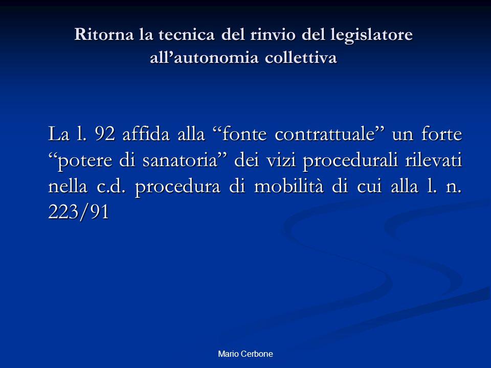 """Ritorna la tecnica del rinvio del legislatore all'autonomia collettiva La l. 92 affida alla """"fonte contrattuale"""" un forte """"potere di sanatoria"""" dei vi"""