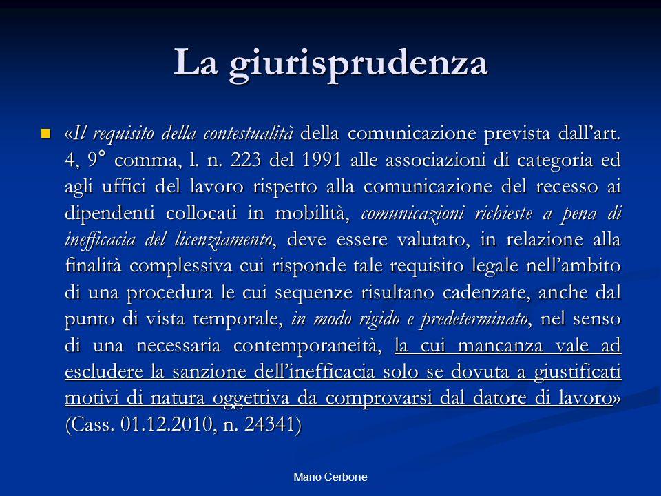 La giurisprudenza «Il requisito della contestualità della comunicazione prevista dall'art. 4, 9° comma, l. n. 223 del 1991 alle associazioni di catego