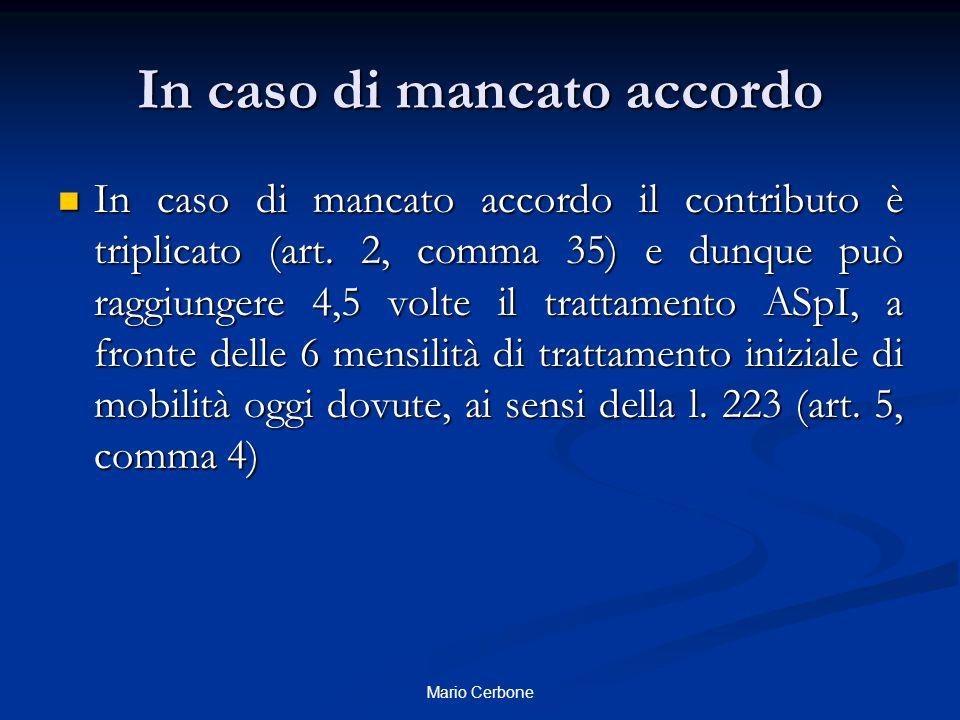 In caso di mancato accordo In caso di mancato accordo il contributo è triplicato (art. 2, comma 35) e dunque può raggiungere 4,5 volte il trattamento