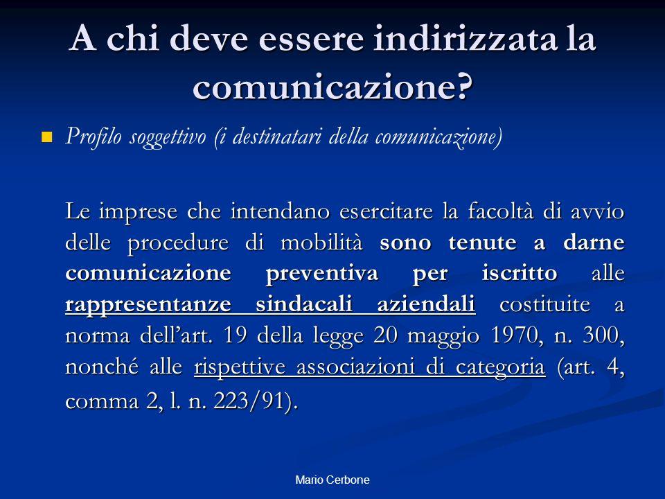 A chi deve essere indirizzata la comunicazione? Profilo soggettivo (i destinatari della comunicazione) Le imprese che intendano esercitare la facoltà