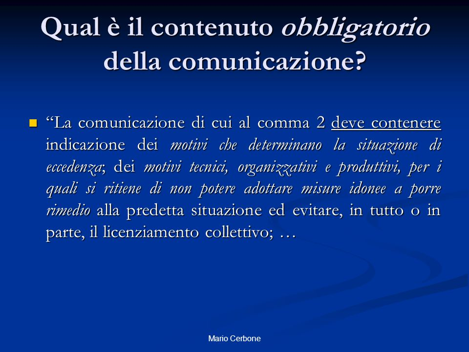 """Qual è il contenuto obbligatorio della comunicazione? """"La comunicazione di cui al comma 2 deve contenere indicazione dei motivi che determinano la sit"""