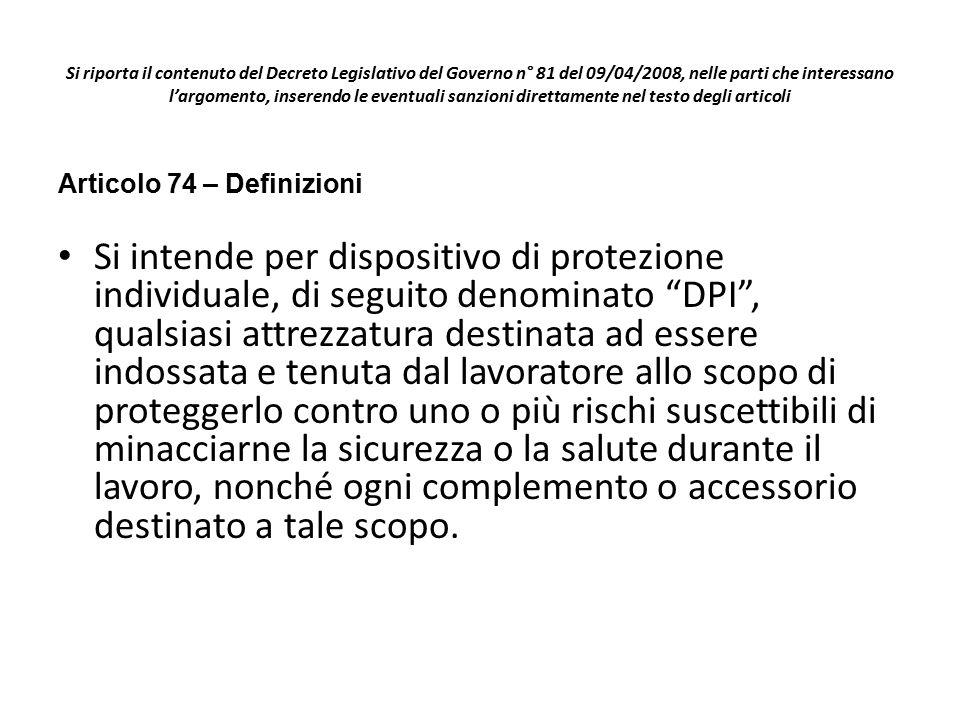 Si riporta il contenuto del Decreto Legislativo del Governo n° 81 del 09/04/2008, nelle parti che interessano l'argomento, inserendo le eventuali sanz