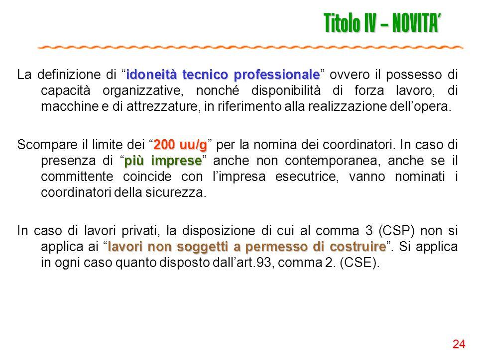 """24 Titolo IV – NOVITA' idoneità tecnico professionale La definizione di """"idoneità tecnico professionale"""" ovvero il possesso di capacità organizzative,"""