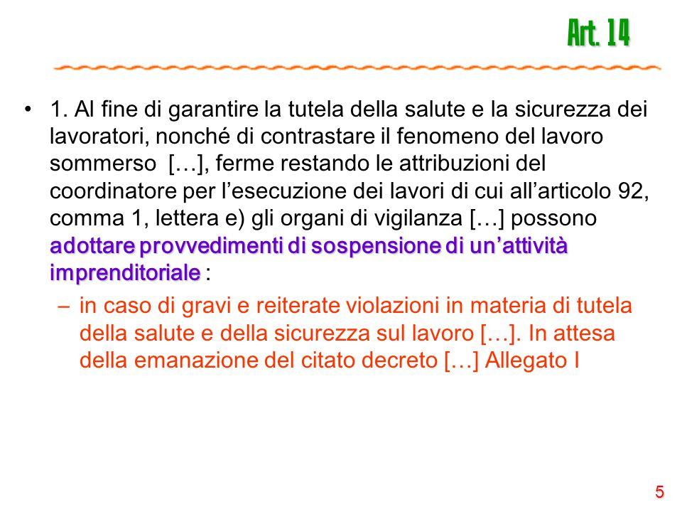 5 Art. 14 adottare provvedimenti di sospensione di un'attività imprenditoriale1. Al fine di garantire la tutela della salute e la sicurezza dei lavora