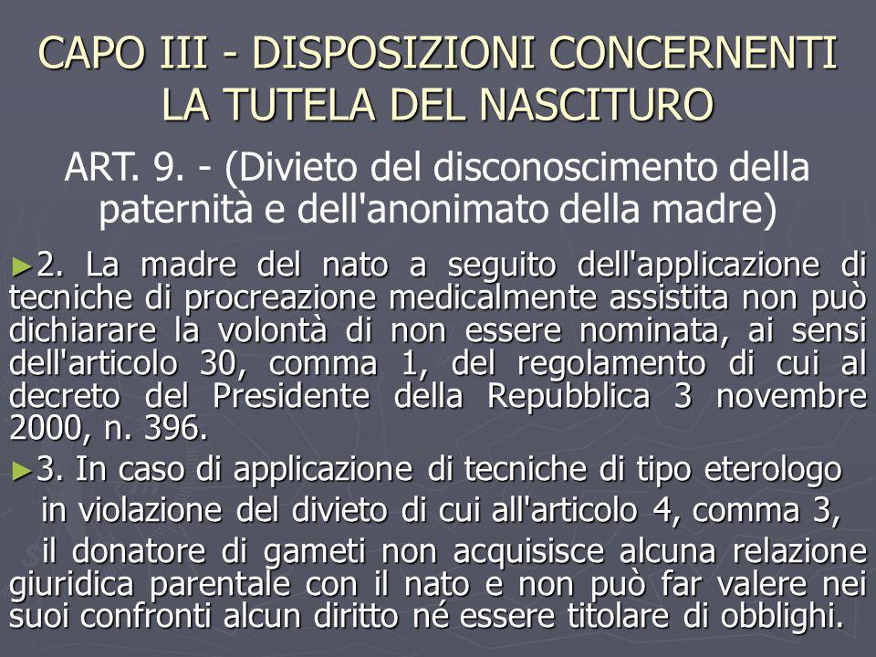 CAPO III - DISPOSIZIONI CONCERNENTI LA TUTELA DEL NASCITURO ► 2.