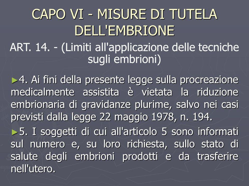 CAPO VI - MISURE DI TUTELA DELL EMBRIONE ► 4.