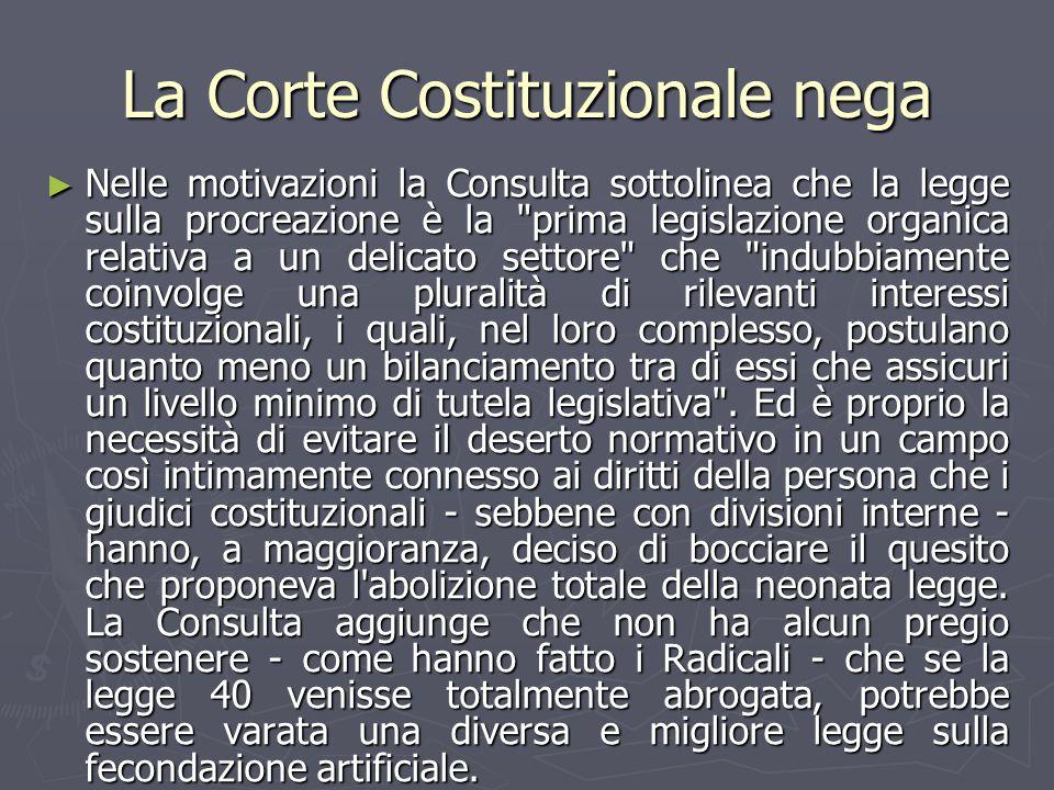 La Corte Costituzionale nega ► Nelle motivazioni la Consulta sottolinea che la legge sulla procreazione è la