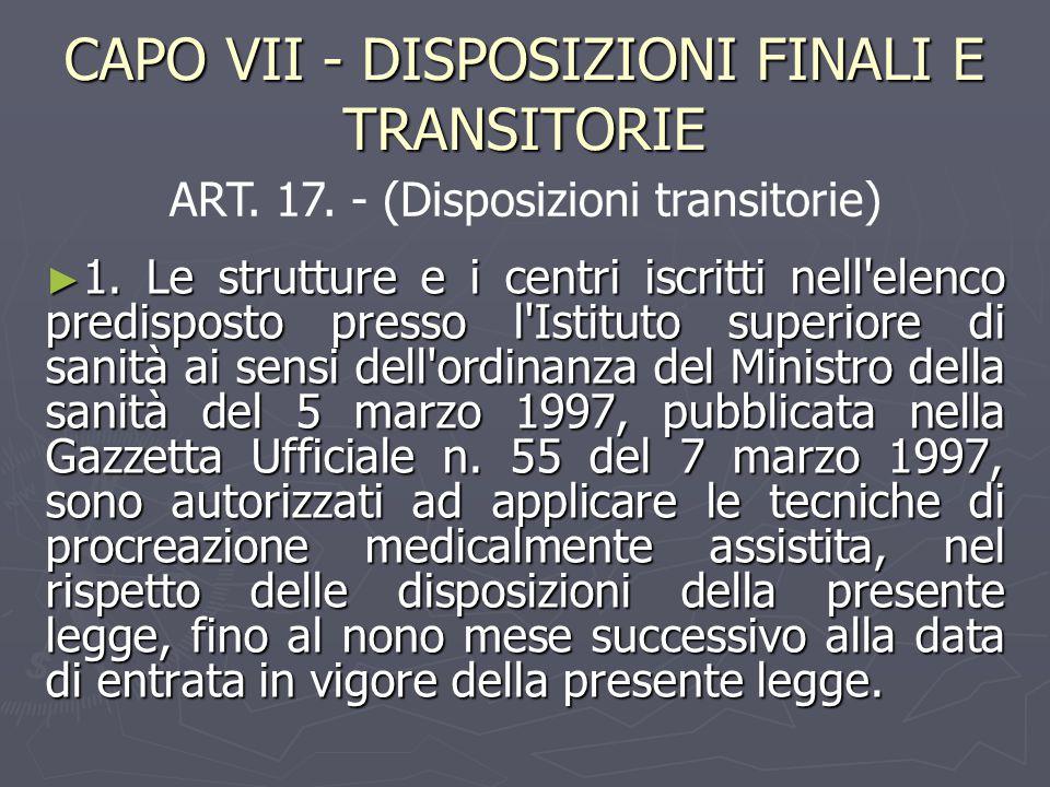 CAPO VII - DISPOSIZIONI FINALI E TRANSITORIE ► 1.