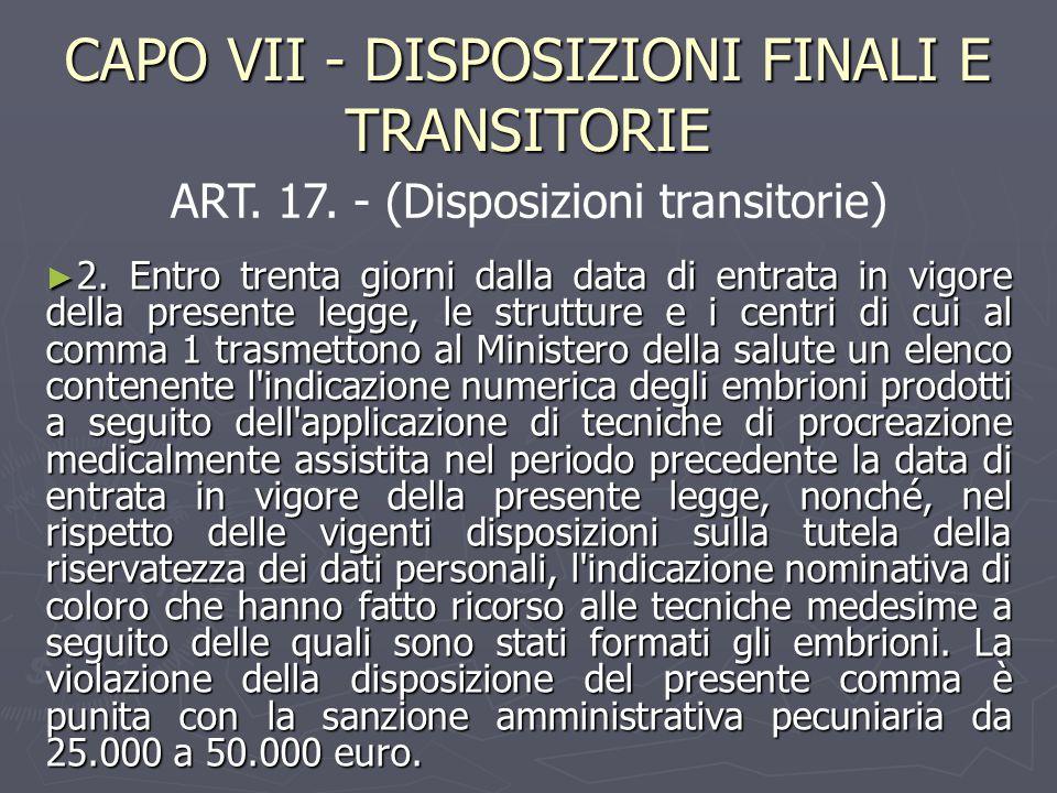 CAPO VII - DISPOSIZIONI FINALI E TRANSITORIE ► 2.