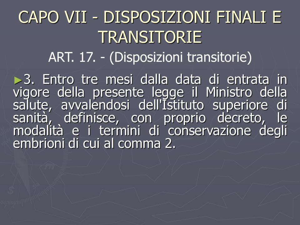 CAPO VII - DISPOSIZIONI FINALI E TRANSITORIE ► 3.