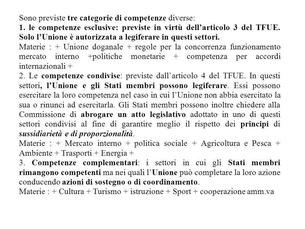 Sono previste tre categorie di competenze diverse: 1.