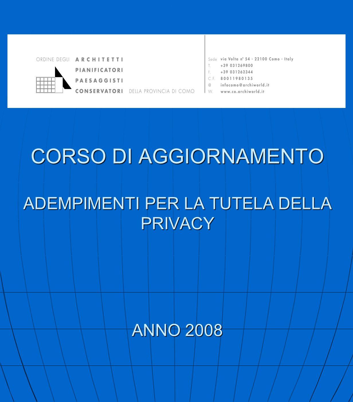 CORSO DI AGGIORNAMENTO ADEMPIMENTI PER LA TUTELA DELLA PRIVACY ANNO 2008