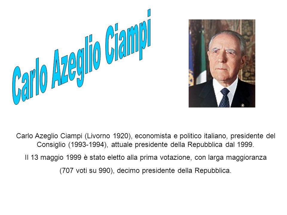 Carlo Azeglio Ciampi (Livorno 1920), economista e politico italiano, presidente del Consiglio (1993-1994), attuale presidente della Repubblica dal 1999.