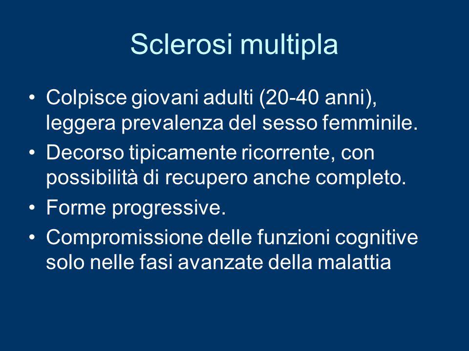 Sclerosi multipla Colpisce giovani adulti (20-40 anni), leggera prevalenza del sesso femminile. Decorso tipicamente ricorrente, con possibilità di rec
