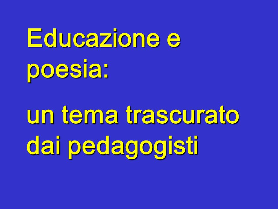 Educazione e poesia: un tema trascurato dai pedagogisti