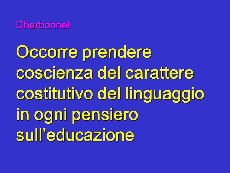 Charbonnel Occorre prendere coscienza del carattere costitutivo del linguaggio in ogni pensiero sull'educazione