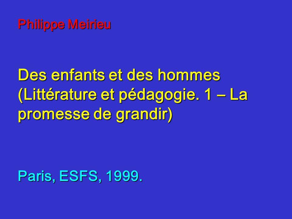 Philippe Meirieu Des enfants et des hommes (Littérature et pédagogie.