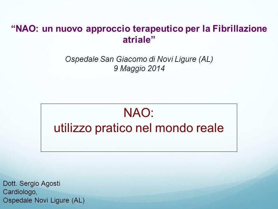 NAO: un nuovo approccio terapeutico per la Fibrillazione atriale Ospedale San Giacomo di Novi Ligure (AL) 9 Maggio 2014 Dott.